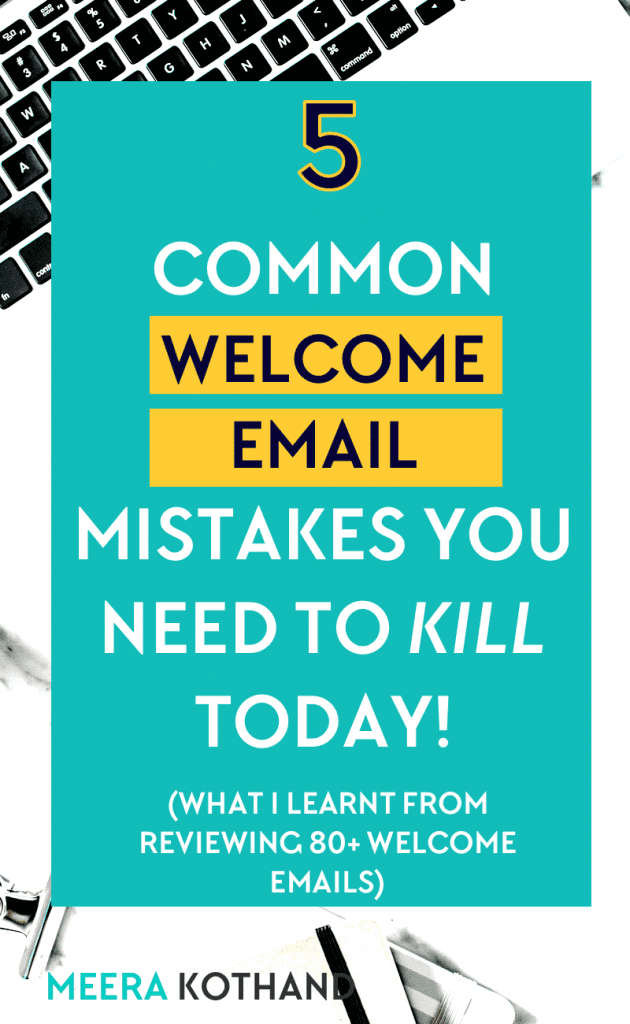 5 Common Welcome Email Mistakes You Need To Kill Today Meera
