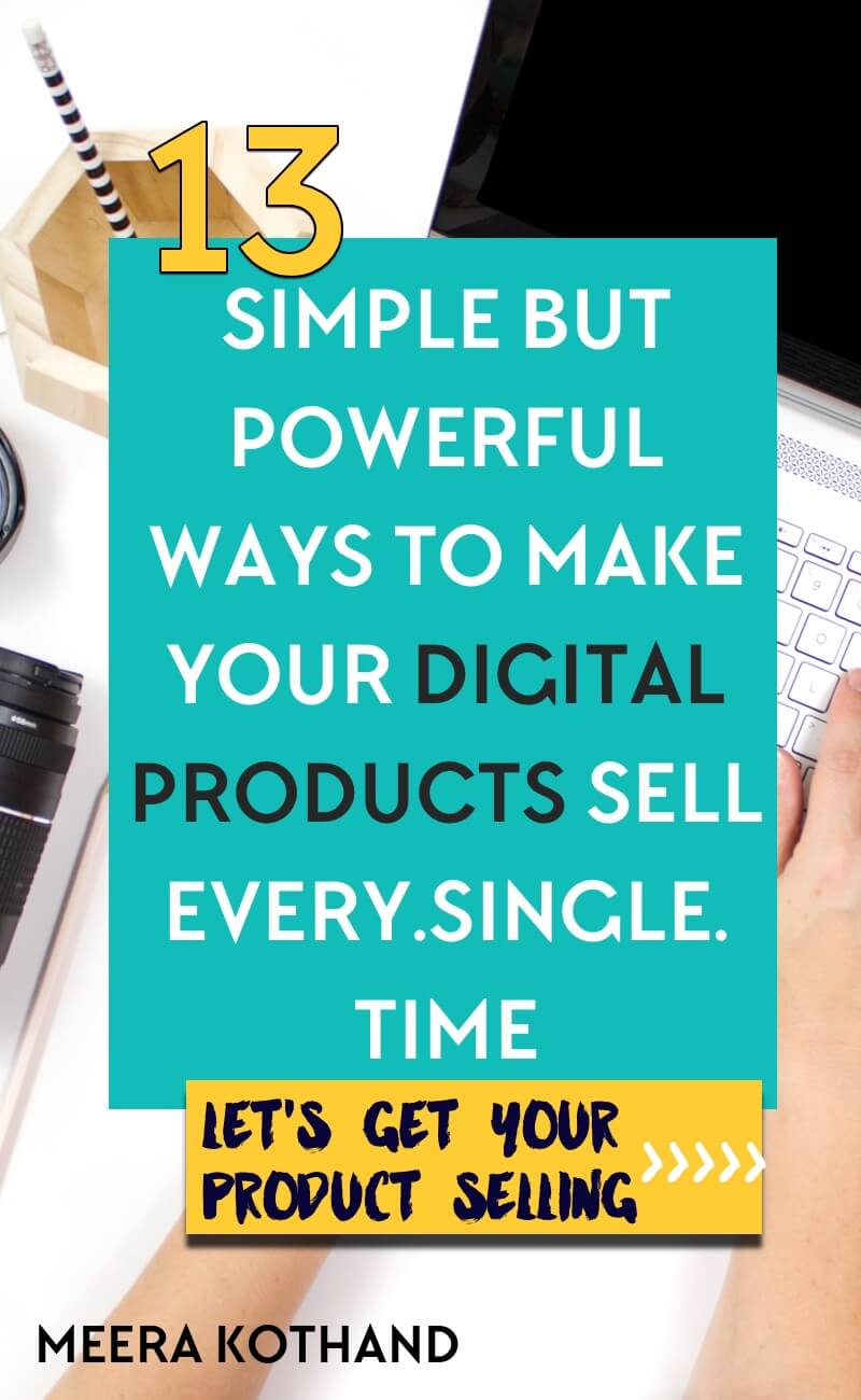 Wondering why everyone's digital product seems to sell like hotcakes and yours doesn't? In this post I'll walk you through 13 simple things you can do to sell out your digital products every single time.