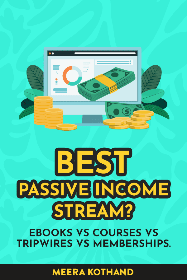 What's the best passive income stream? Tripwires vs courses vs self-published ebooks vs memberships? In this post, I'll share my verdict and dive into their pros and cons